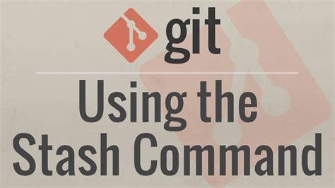 tutorial git stash git tutorial using the stash command youtube