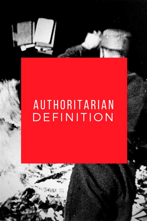authoritative biography definition authoritarian definition for our time experts help us