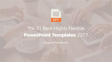 30 Best Highly Flexible Powerpoint Templates 2017 Best Free Powerpoint Templates 2017