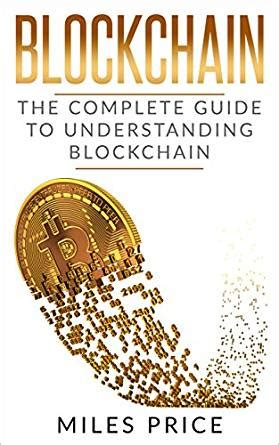 blockchain 2 books in 1 bargain the complete guide to understanding blockchain technology bitcoin financial history and the future of blockchain technology books blockchain the complete guide to