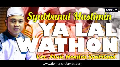 download mp3 ya habibal qolbi lirik ya lal wathon syubbanul muslimin download mp3