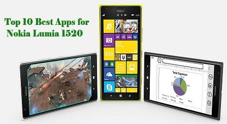 best lumia apps top 10 best apps for nokia lumia 1520 techknol net