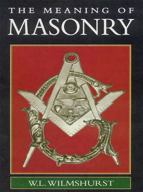 Significance Of L by Meaning Of Masonry By W L Wilmshurst Study 2 By