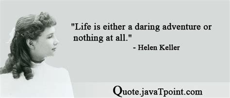 short biography of helen keller in english life is either a daring adventure or nothing at all