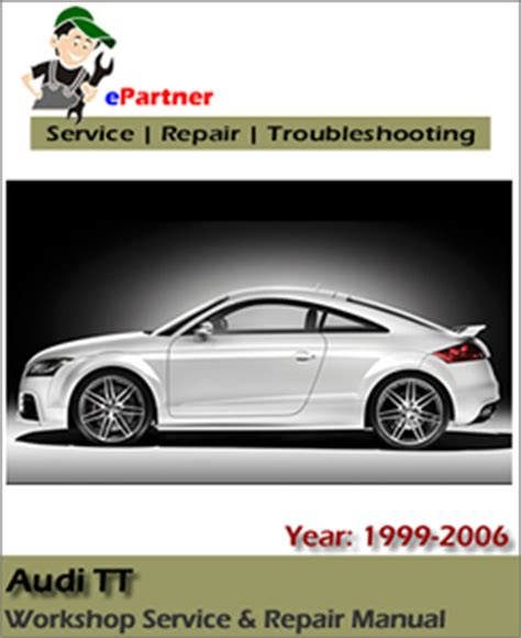 car service manuals pdf 2004 audi tt lane departure warning audi tt 2006 workshop service factory manual car service