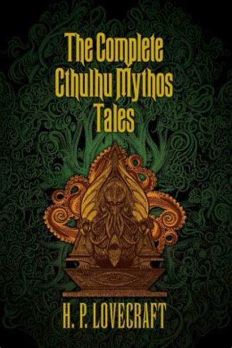 the complete cthulhu mythos the complete cthulhu mythos tales by h p lovecraft reviews discussion bookclubs lists
