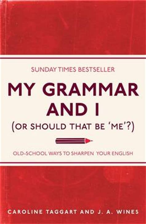 my grammar and i the grammar book everybody should read wanton creation