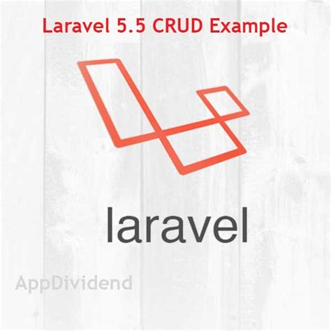 tutorial crud laravel 5 laravel 5 5 crud tutorial exle step by step from scratch