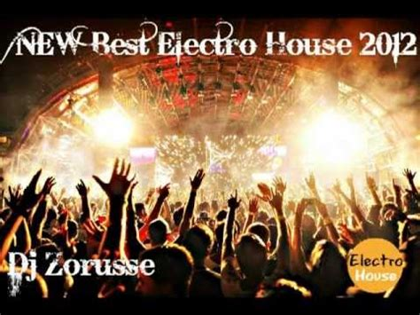 electro house music 2012 free download new best electro house music 2012 dj zorusse playlist free download youtube