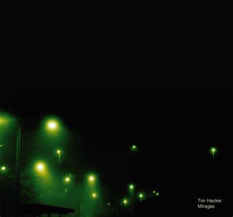 tim hecker mirages vinyl tim hecker mirages on vinyl cd buy at norman records uk