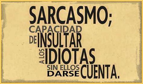 imagenes y palabras sarcasticas imagenes con frases sarcasticas para mujeres imagenes