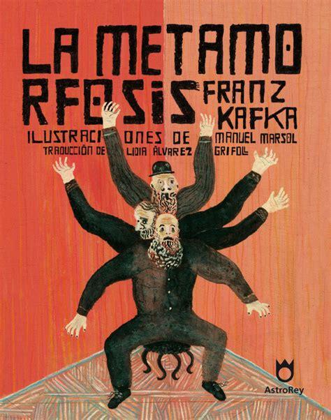 Metamorfosis Franz Kafka la metamorfosis franz kafka libro ilustrado