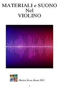 dispensa universitaria materiali e suono nel violino di massimo de bonfils
