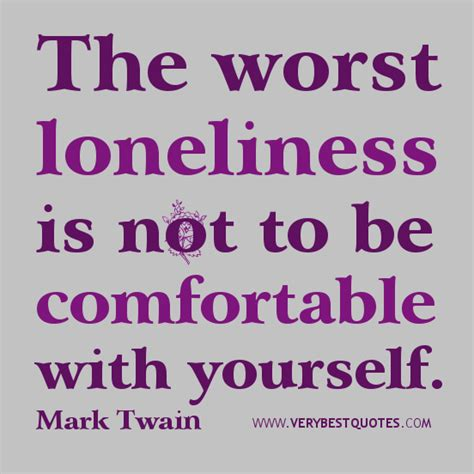 how to comfort yourself when lonely loneliness quotes by famous people quotesgram
