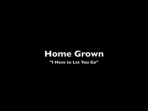 home grown let go lyrics letssingit lyrics