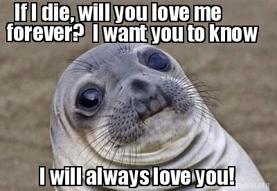 And I Will Always Love You Meme - i will always love you meme memes