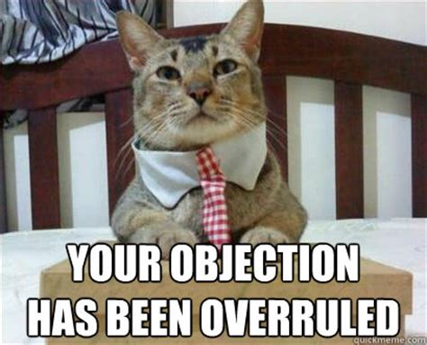 Objection Meme - your objection cat meme cat planet cat planet