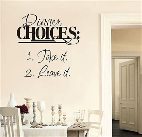 Removable Wall Stickers For Baby Room dinner choices take it leave it wall art sticker quote