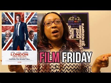 film london has fallen youtube film friday london has fallen youtube