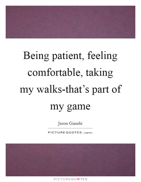 feeling comfortable being patient quotes sayings being patient picture quotes