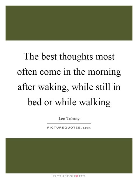 Still In Bed by The Best Thoughts Most Often Come In The Morning After