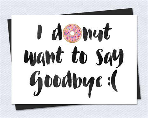 printable miss you quotes printable farewell card printable goodbye card i donut