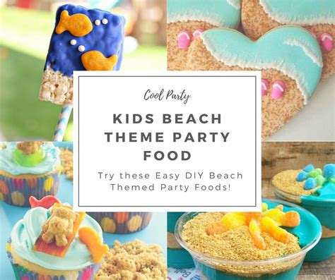 themed party recipes 74 food ideas for beach party ideas and recipes for