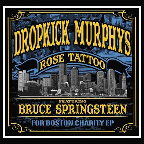 rose tattoo dropkick murphys lyrics bruce springsteen lyrics dropkick murphys