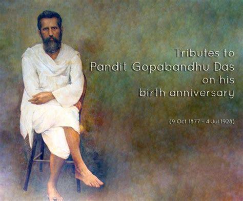 biography of utkalmani gopabandhu das in hindi gandhi of odisha remembered on his 139th birth