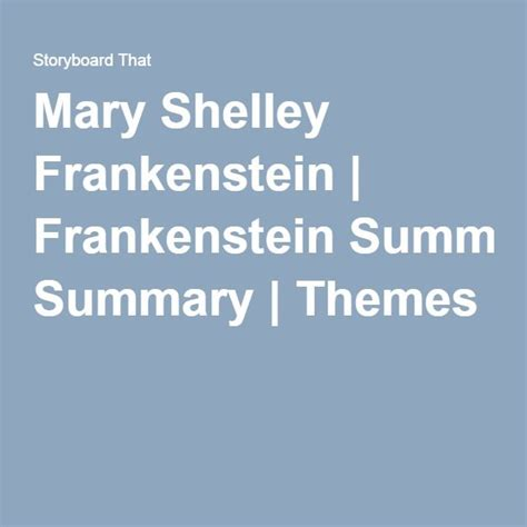 themes of frankenstein by mary shelley best 25 frankenstein mary shelley summary ideas on