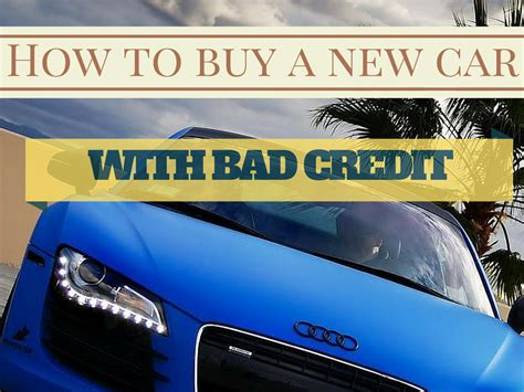 buy a new bed sub prime car loans how to buy a new car with bad credit