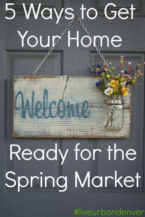 How To Get Your Home Ready For Spring by 5 Ways To Prep Your Home For The Spring Selling Season