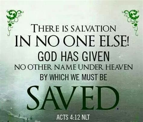 Salvation In acts 4 12 neither is there salvation in any other for there is none other name heaven