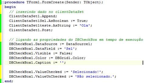 tutorial clientdataset delphi como inserir quot checkbox quot na dbgrid clipatec inform 225 tica