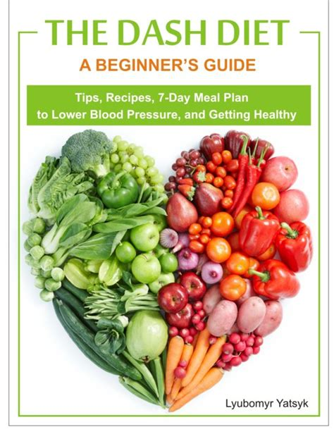 dash diet the ultimate beginner s guide to dash diet to naturally lower blood pressure proven weight loss recipes dash diet book recipes naturally lower blood pressure hypertension books the dash diet a beginner s guide tips recipes 7 day
