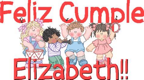 imagenes que digan feliz cumpleaños elizabeth feliz cumplea 209 os elizabeth leyva 9 de agosto sociedad