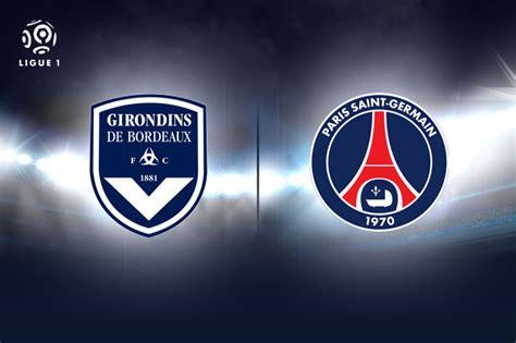 Calendrier Ligue 1 Bordeaux Psg Vid 233 O Buts Psg Bordeaux R 233 Sum 233 Match 11 Septembre 2015