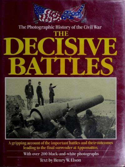 decisive battles in history books photographic history of the civil war decisive battles by