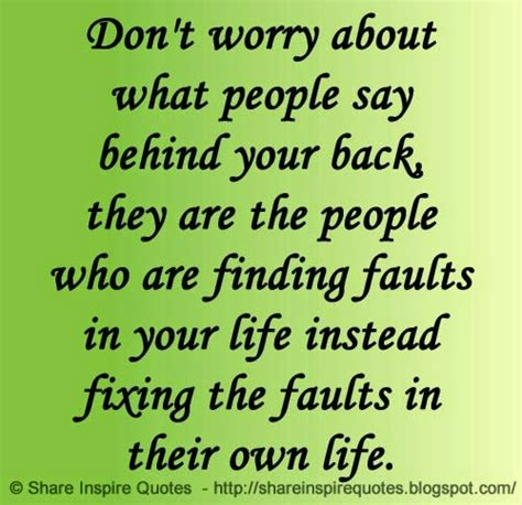 don t worry about the don t worry about what people say behind your back they