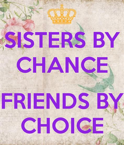 sisters by chance friends by choice tattoo by chance friends by choice poster maddie keep
