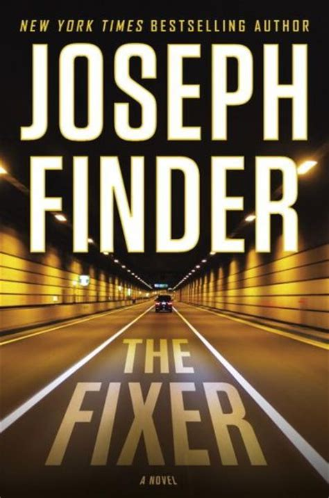 the fixer books review the fixer by joseph finder author at murder by