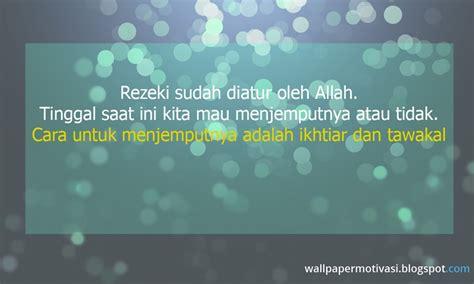 kata kata indah islam bergambar rezeki sudah diatur allah jemput mereka wallpaper motivasi
