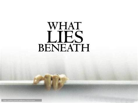 What Lies Beneath by Wallpaper What Lies Beneath What Lies Beneath