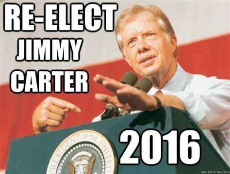 Carter Meme - re elect jimmy carter 2016 babble pinterest jimmy