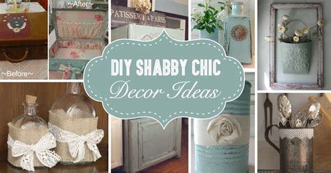 25 diy shabby chic decor ideas for women who love the