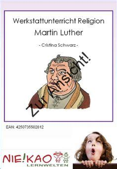 wann starb martin luther 1000 images about unterrichtsmaterial on