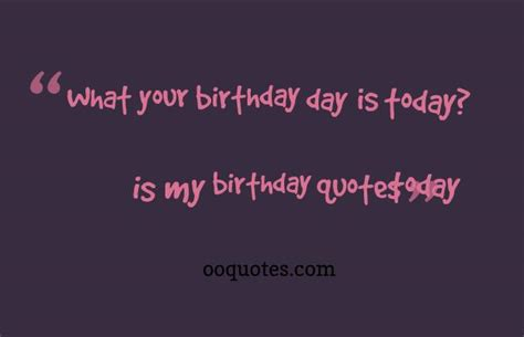 Birthday Quotes For My From Today Is My Birthday Quotes Quotesgram