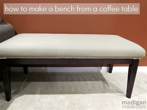 how to make a coffee table into an ottoman how to turn a coffee table into a bench how to s diy