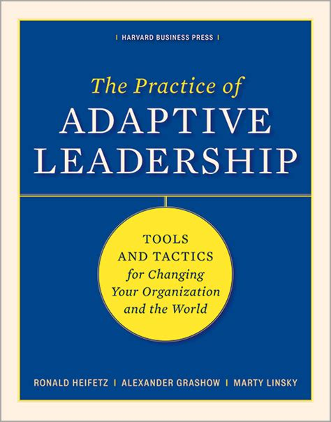 the practice of adaptive leadership tools and tactics for