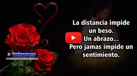 un sentimiento mas profundo pero que se dara paso a paso puesto que la distancia impide un beso un beso un abrazo pero